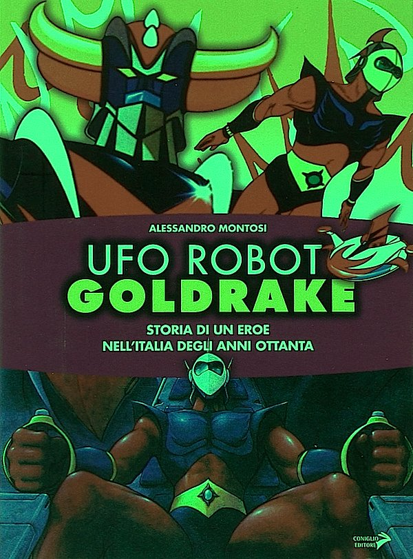 UFO Robot Goldrake - Cambiare l'Italia della cultura