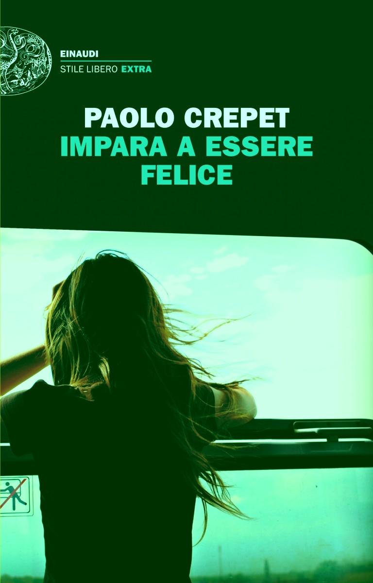 Impara a essere felice di Paolo Crepet