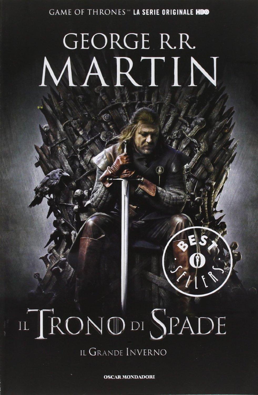 Il Trono di Spade. Le cronache del Ghiaccio e del Fuoco di George R.R. Martin
