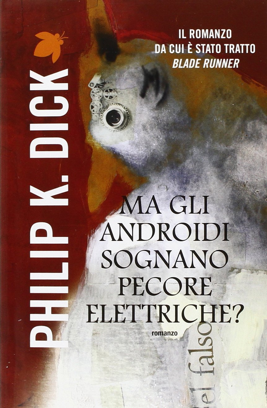 Ma gli androidi sognano pecore elettriche? di Philip K. Dick