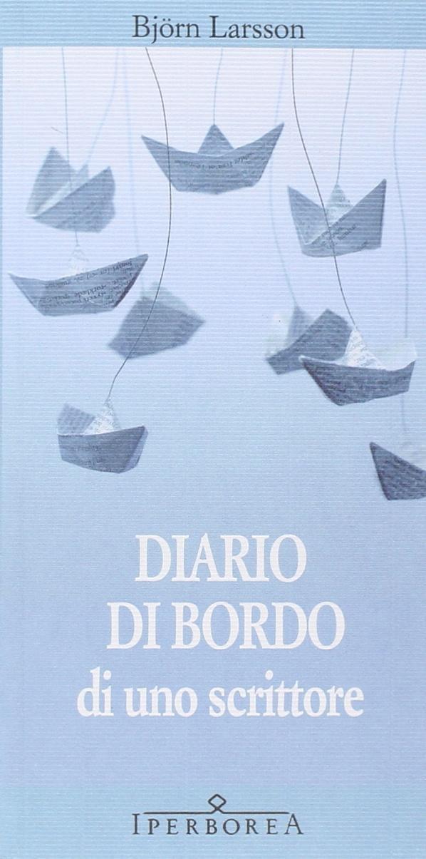 Diario di bordo di uno scrittore di Björn Larsson