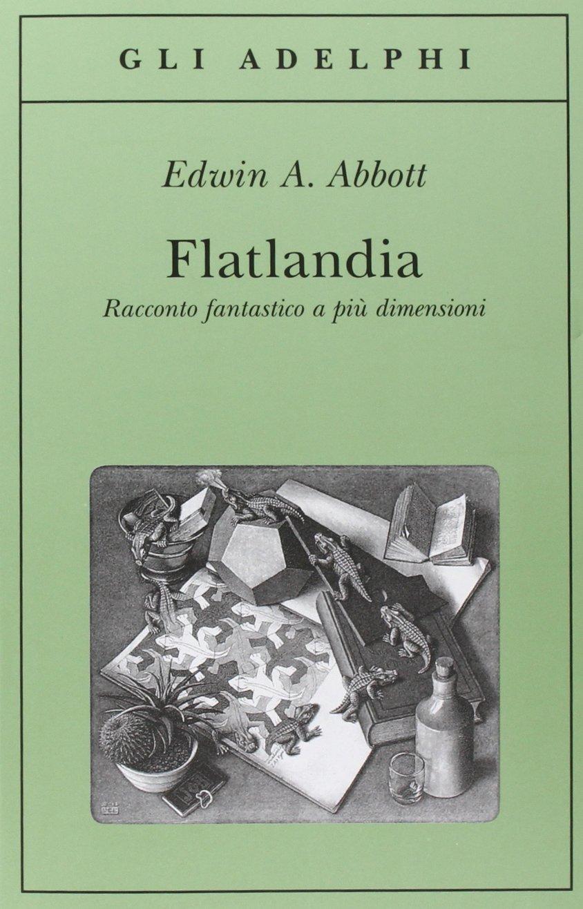 Flatlandia. Racconto fantastico a più dimensioni di Edwin A. Abbott