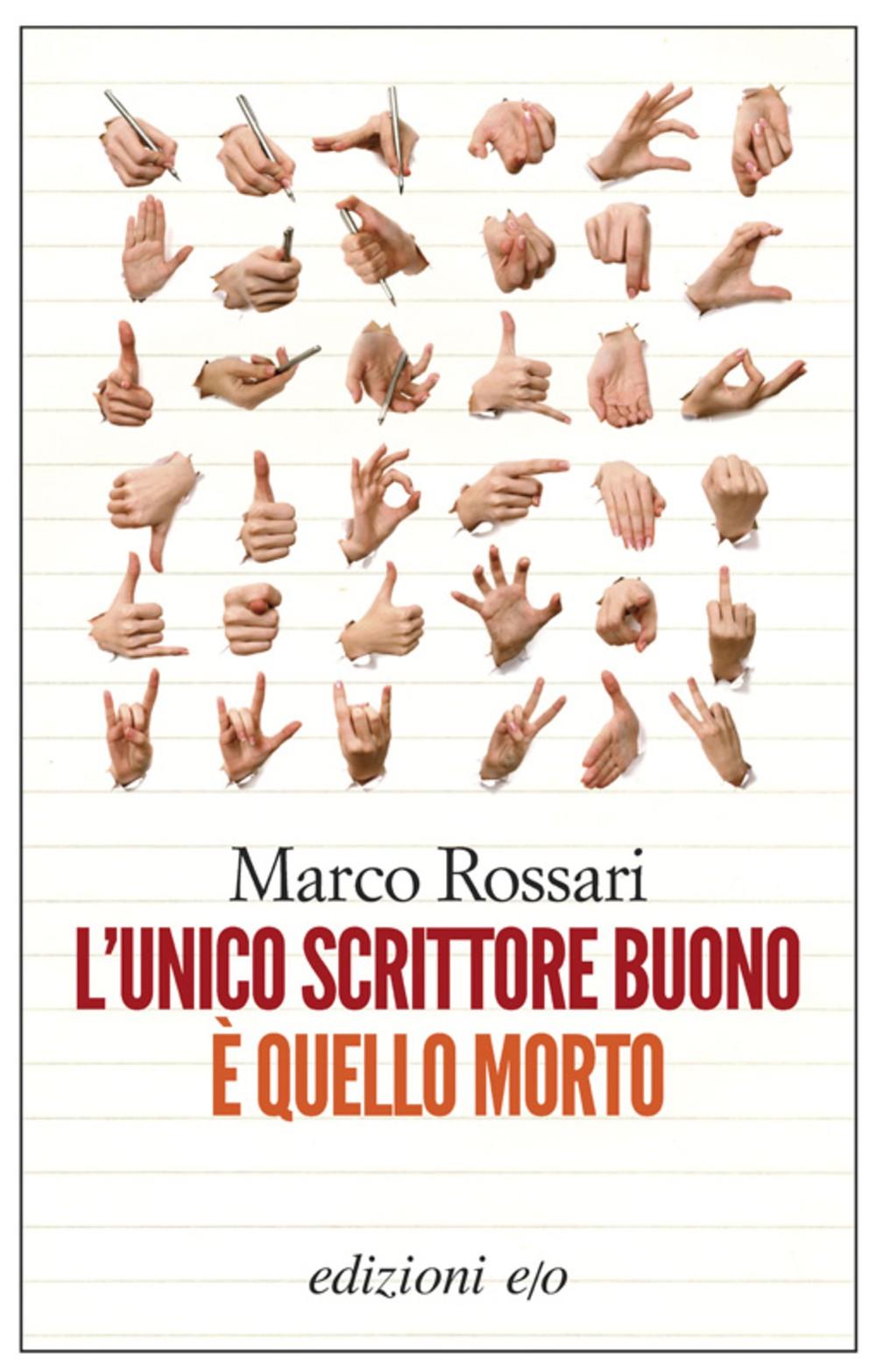 L'unico scrittore buono è quello morto di Marco Rossari