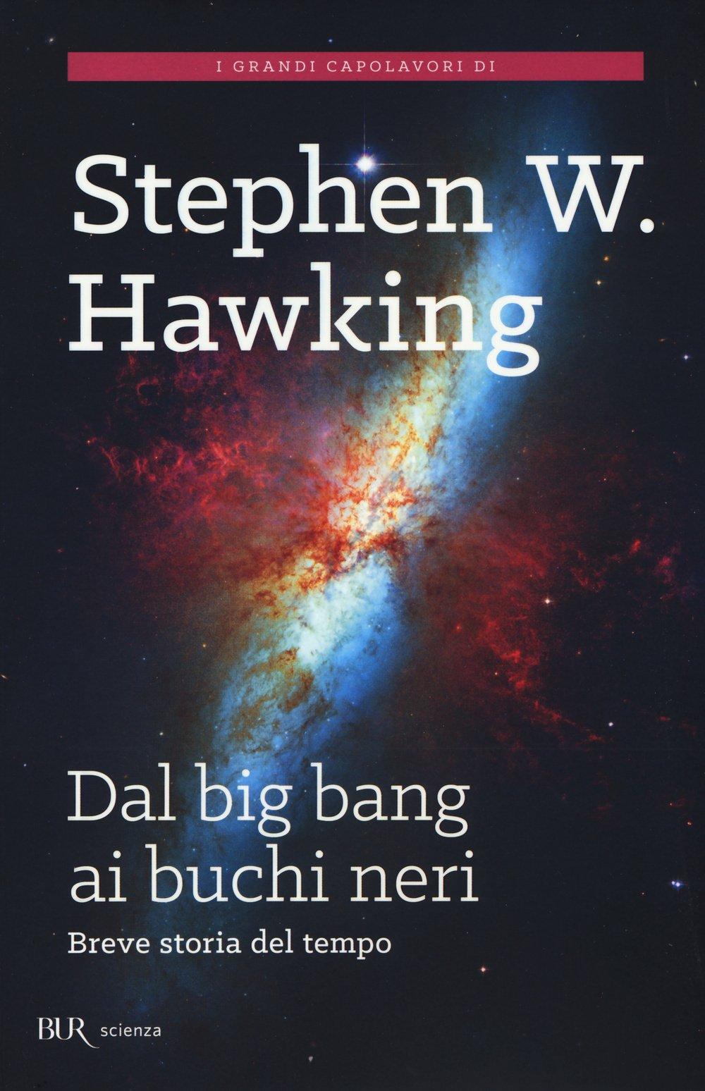 Dal Big Bang ai buchi neri. Breve storia del tempo di Stephen Hawking
