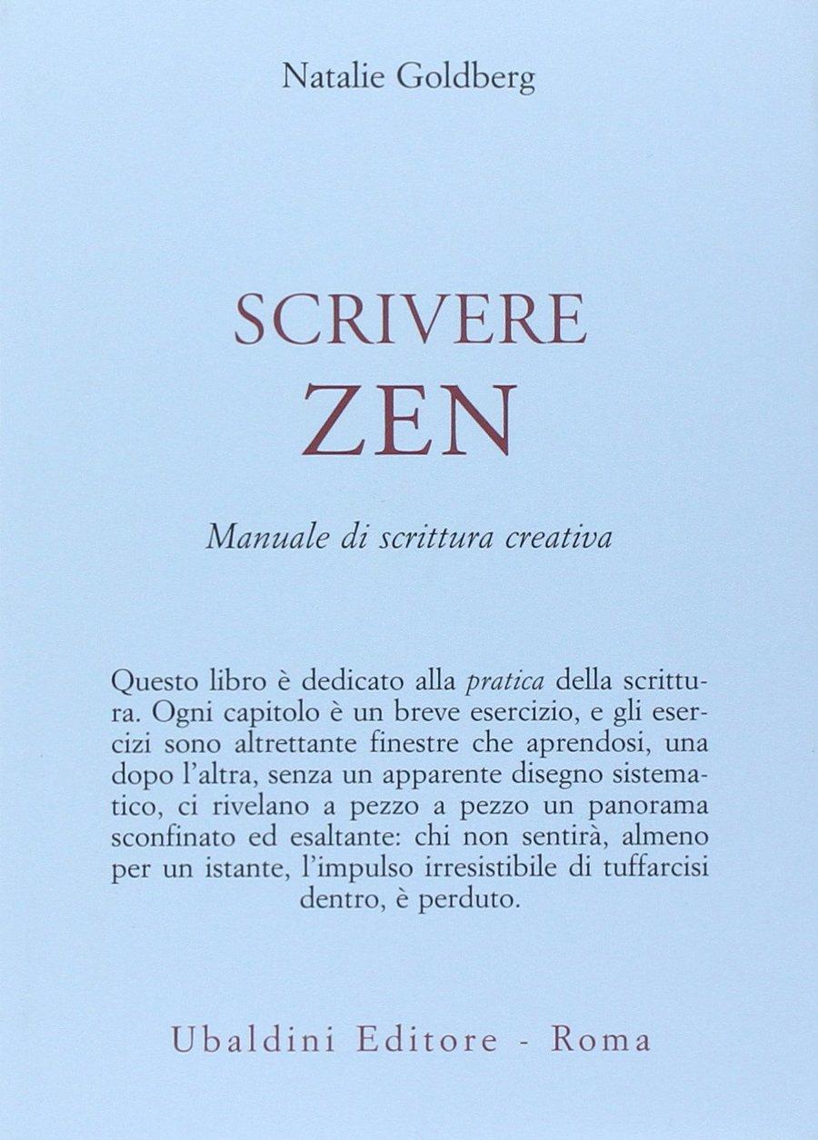 Scrivere zen. Manuale di scrittura creativa a cura di Natalie Goldberg