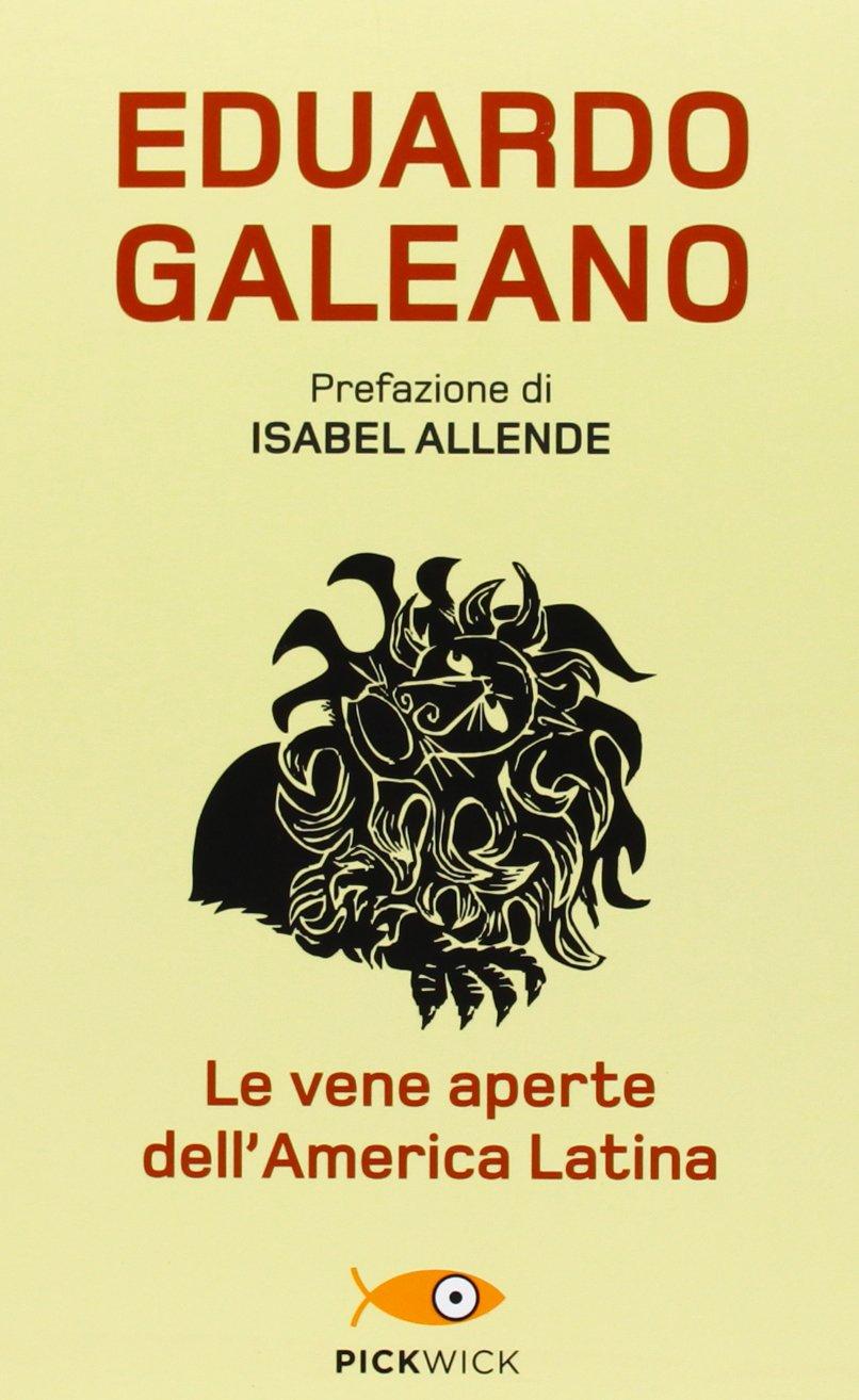 Le vene aperte dell'America Latina di Eduardo Galeano