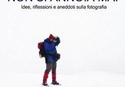 Idee, riflessioni e aneddoti sulla fotografia
